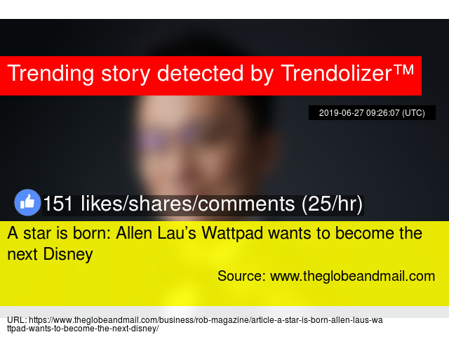 A star is born: Allen Lau's Wattpad wants to become the next